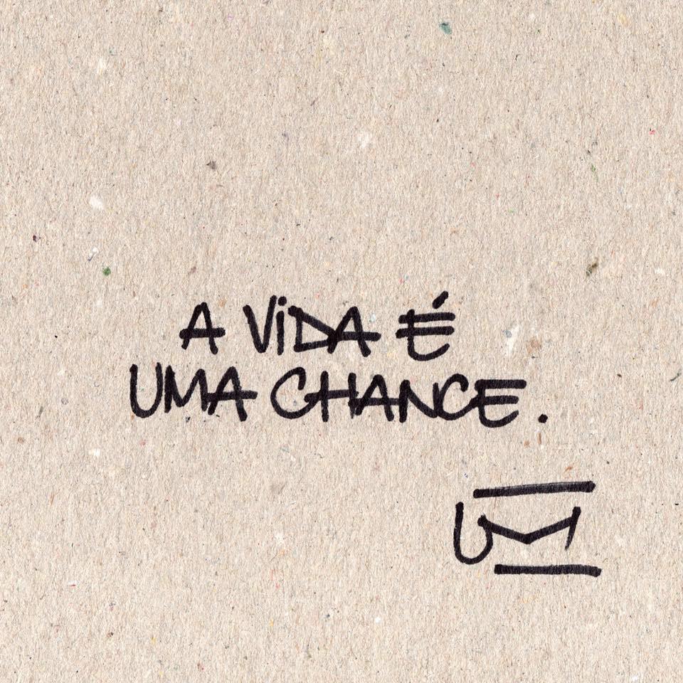 Imagem: A vida é uma chance. Um cartão.