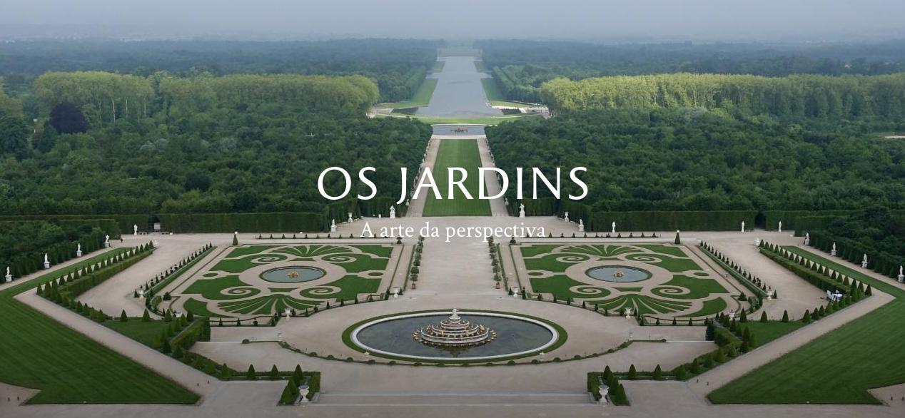 Para a construção dos jardins, toneladas de terra foram trazidas para nivelar o solo. Milhares de homens trabalharam para construir os canteiros e plantar árvores originárias de várias regiões da França.
